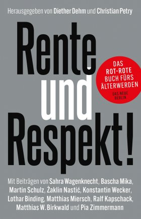 Rente und Respekt! - das rot-rote Buch fürs Älterwerden
