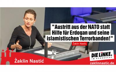 Austritt aus der NATO statt Hilfe für Erdogan und seine islamistischen Terrorbanden