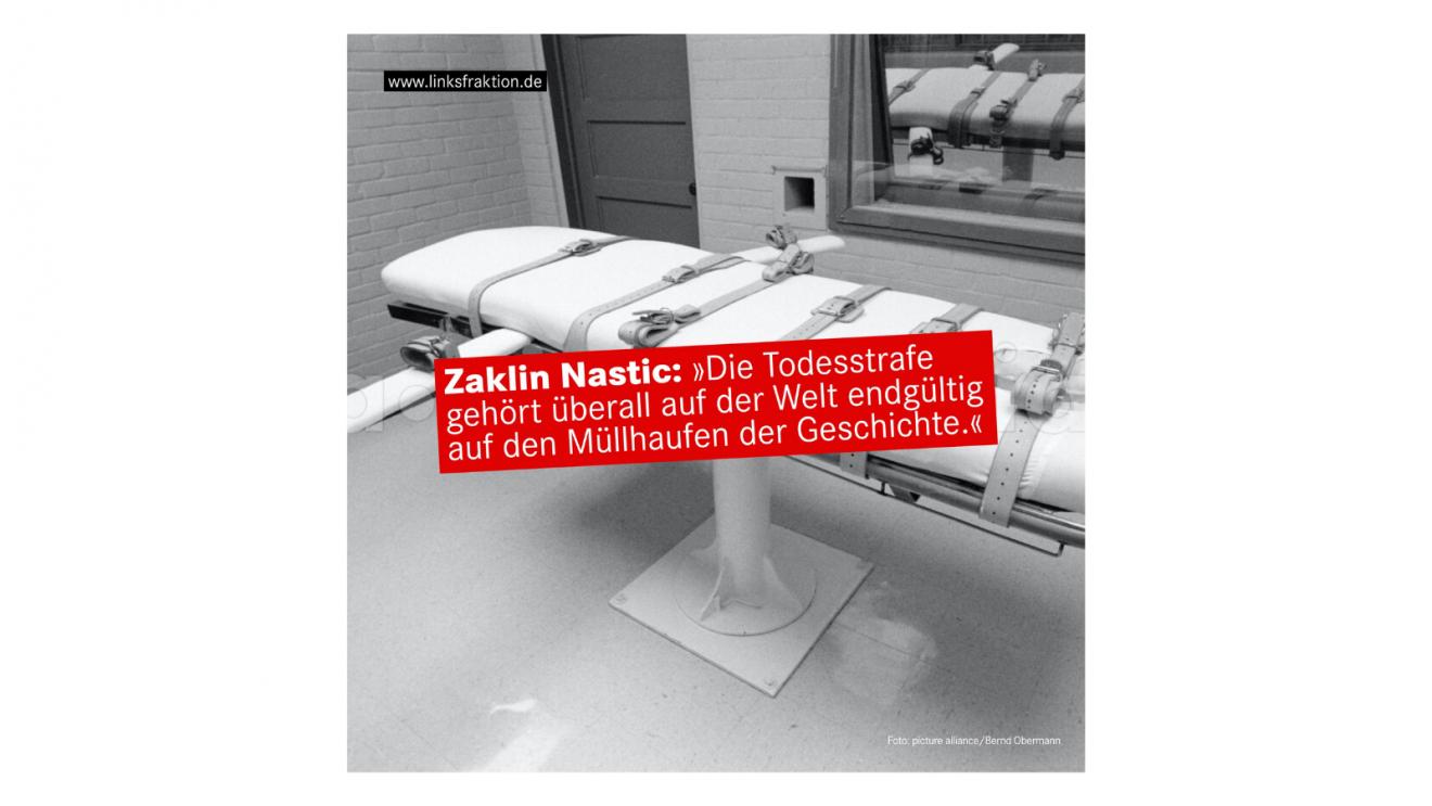 Abschaffung der Todesstrafe konsequent einfordern – immer und überall